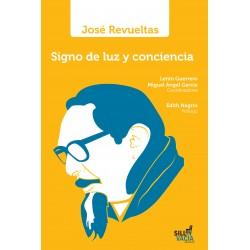 José Revueltas. Signo de...